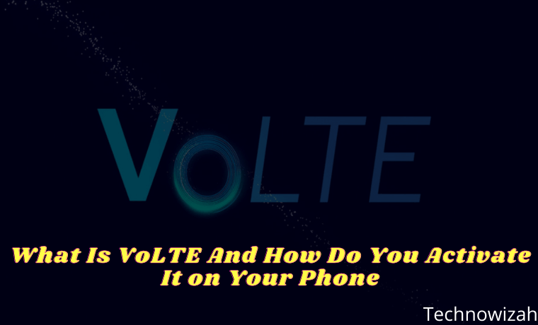What Is VoLTE And How Do You Activate It on Your Phone