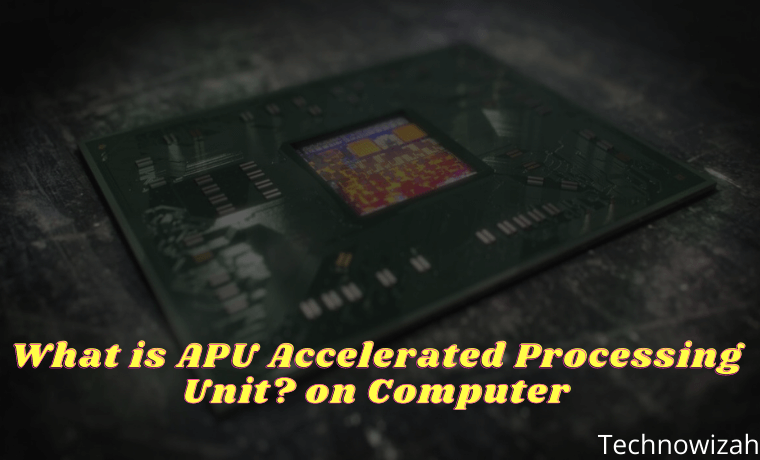 What is APU Accelerated Processing Unit on Computer