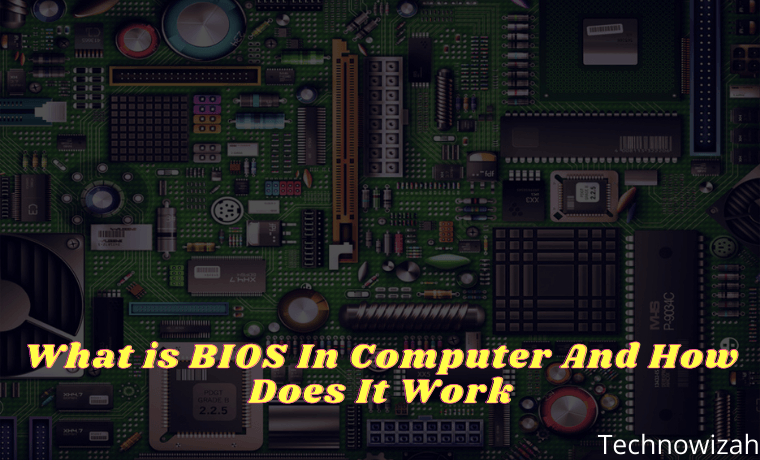 What is BIOS In Computer And How Does It Work