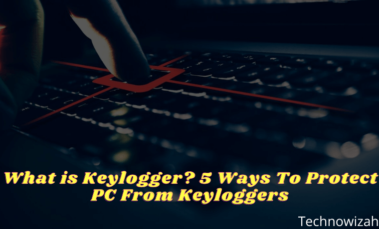 What is Keylogger Protect PC From Keylogger 5 Best Tips