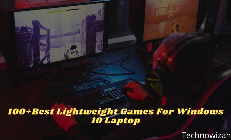 100+Best Lightweight Games For Windows 10 Laptop