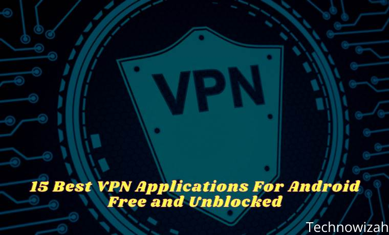 15 Best VPN Applications For Android Free and Unblocked