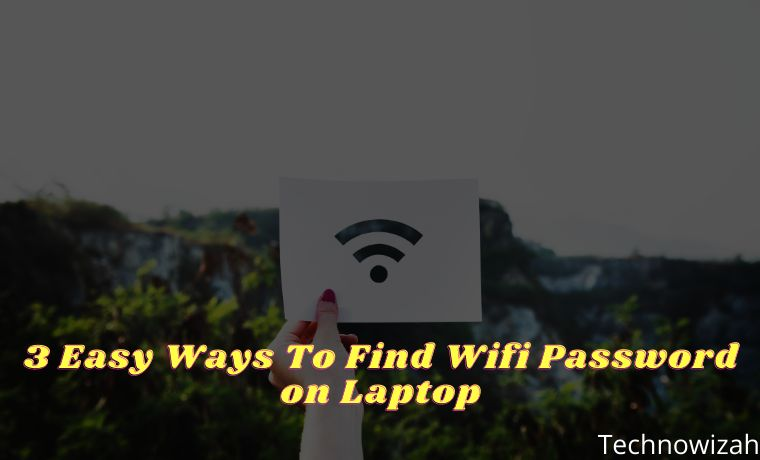 3 Easy Ways To Find Wifi Password on Laptop
