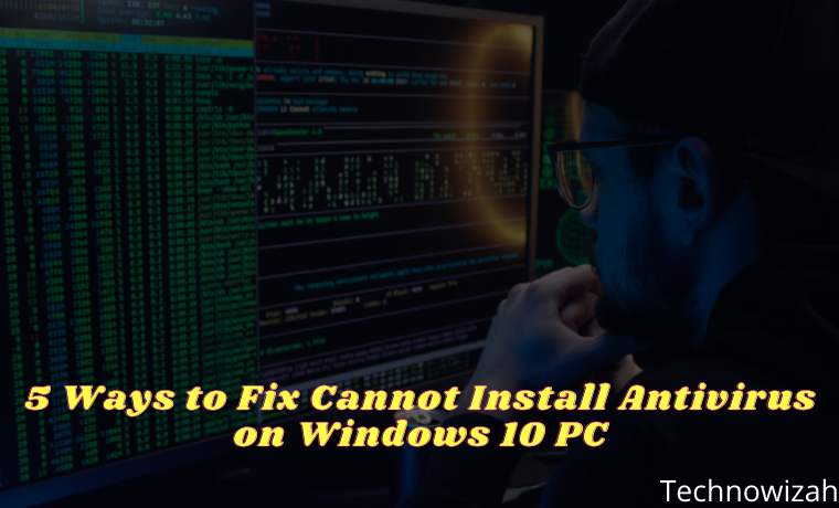 5 Ways to Fix Cannot Install Antivirus on Windows 10 PC