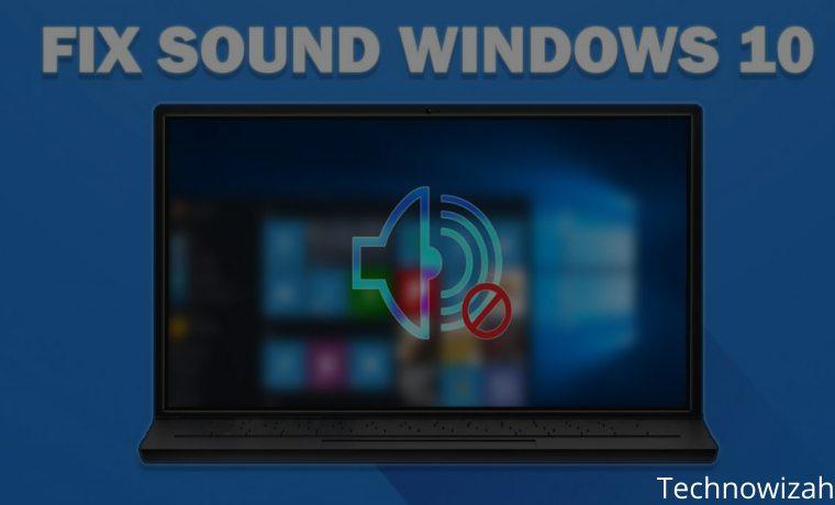 7 Ways To Fix Sound Problems in Windows 10 PC