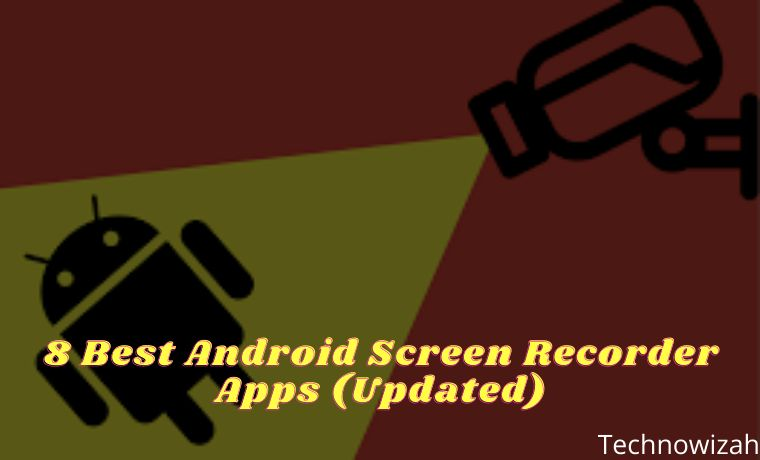 8 Best Android Screen Recorder Apps Updated