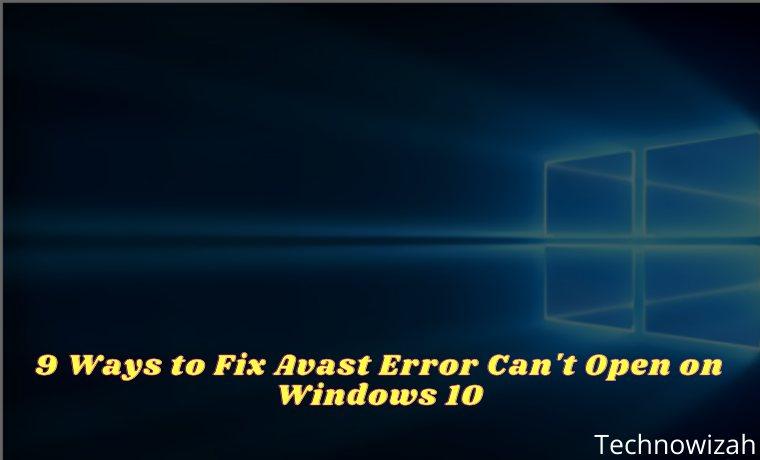 9 Ways to Fix Avast Error Can't Open on Windows 10