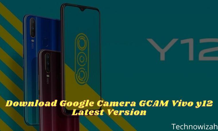 Download Google Camera GCAM Vivo y12 Latest Version