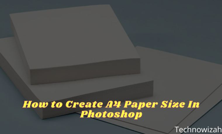 How to Create A4 Paper Size In Photoshop