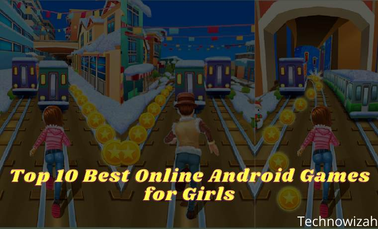 Top 10 Best Online Android Games for Girls