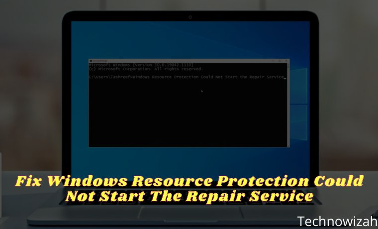 Fix Windows Resource Protection Could Not Start The Repair Service